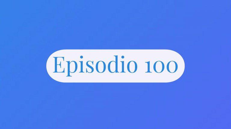 Episodio 100 del Podcast de Economista Holística