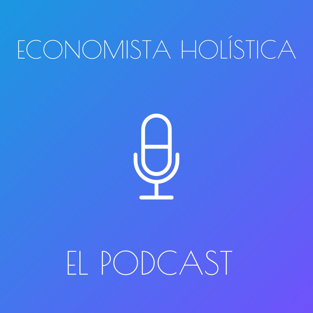 Podcast de Economista Holística