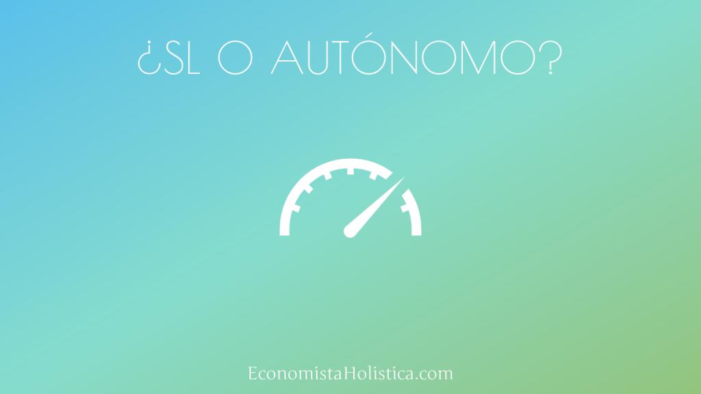 ¿Qué es mejor, Sociedad Limitada o autónomos?